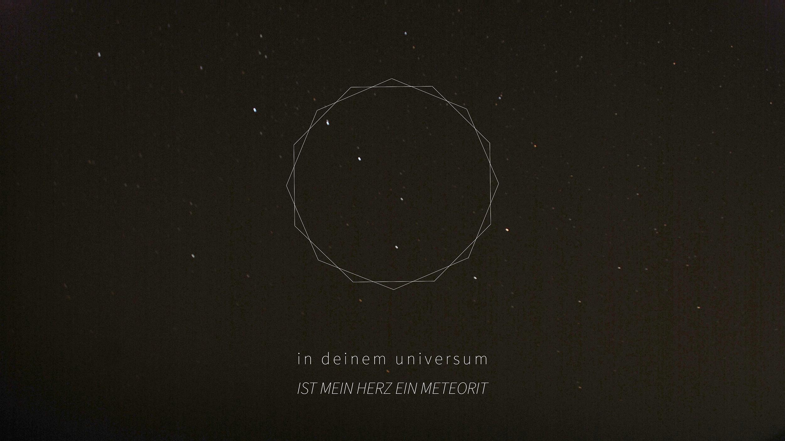 in deinem universum ist mein herz ein meteorit